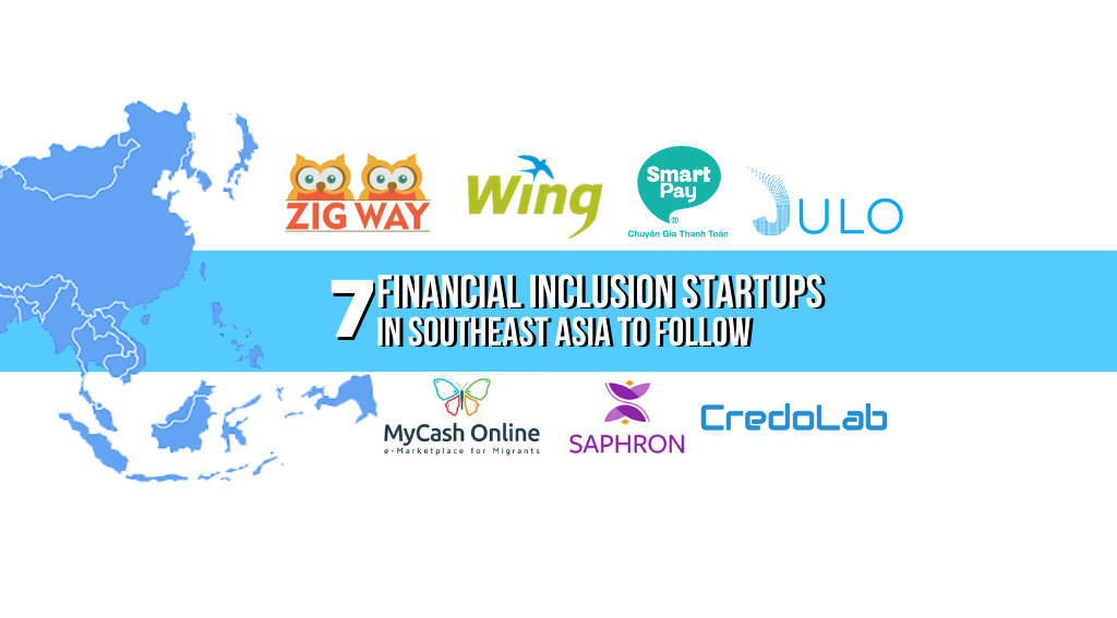 7 Fintechs in South East Asia That's Making Financial Inclusion Its Mission