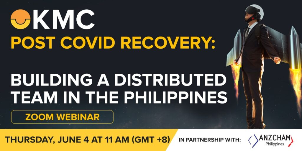 Post COVID Recovery: Building a Distributed Team in the Philippines