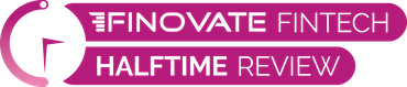 Finovate Fintech Halftime Review