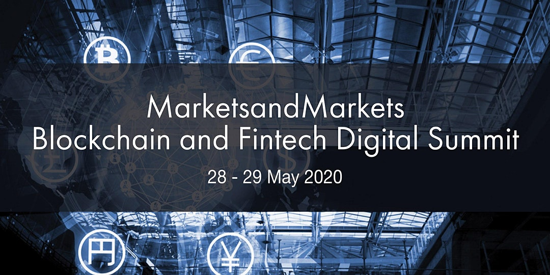 MarketsandMarkets Blockchain and Fintech Digital Summit