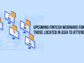 Top 10 Upcoming Fintech Webinars for Those Located in Asia to Attend