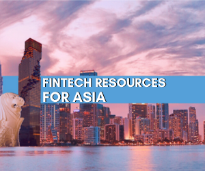 Fintech Resources for Asia 300*250