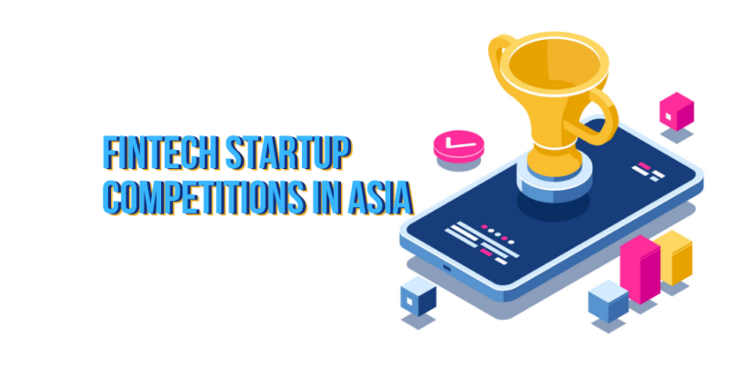 Here Are 8 Competitions in Asia Your Fintech Startup Can Join