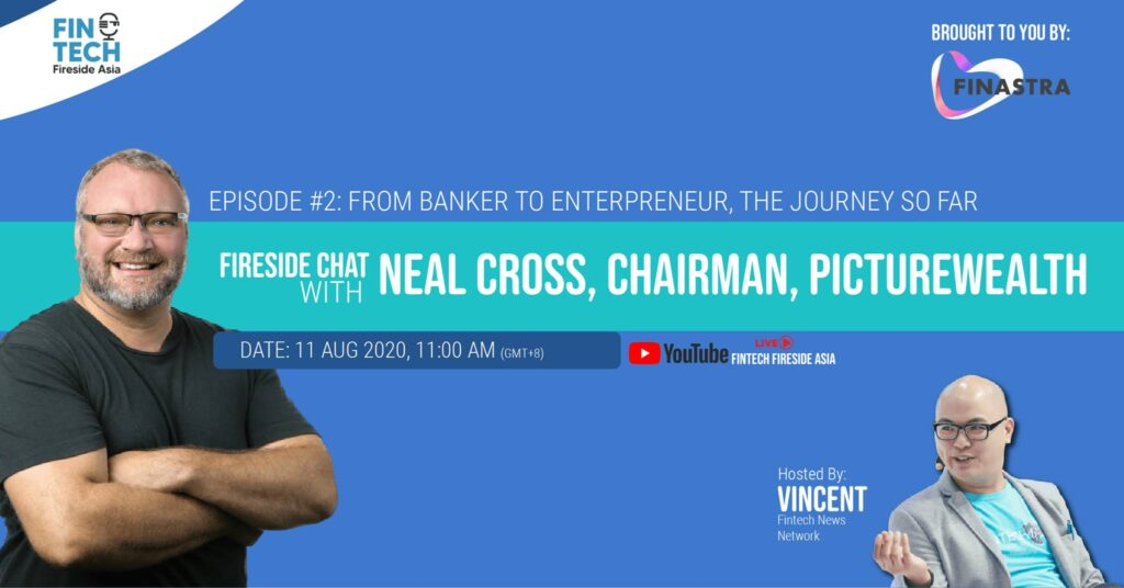 Fintech Fireside Asia Ep #2- From Banker to Entrepreneur ft- Neal Cross