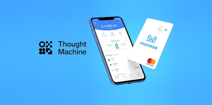 Monese Selects Thought Machine's Core Banking Platform Vault