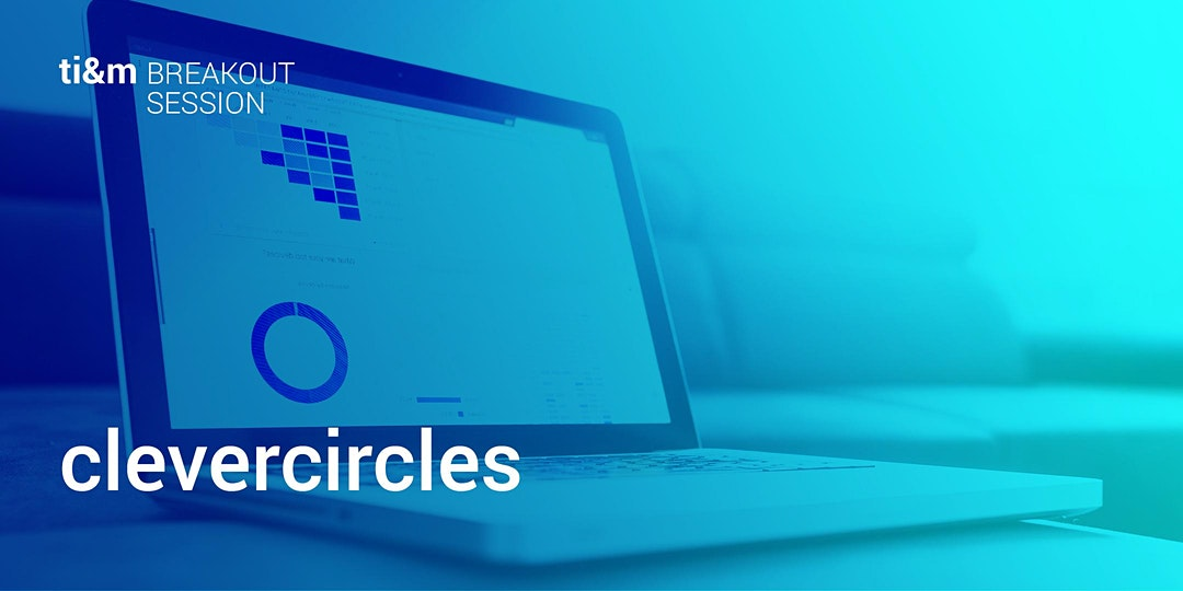 ti&m breakout session- clevercircles
