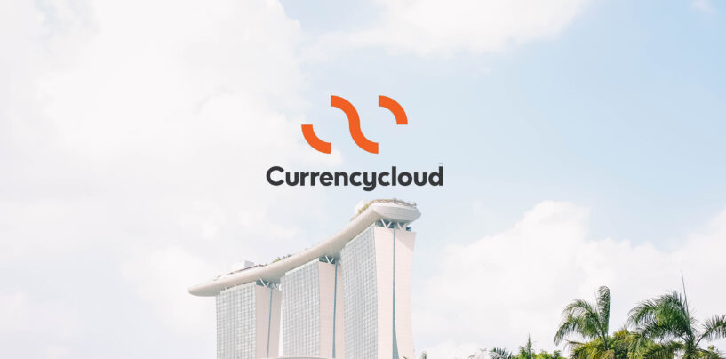 UK Fintech Currencycloud Sets up New APAC Headquarters in Singapore