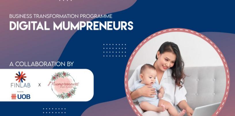 UOB's FinLab Launches Accelerator Programme for Aspiring 'Mumpreneurs'